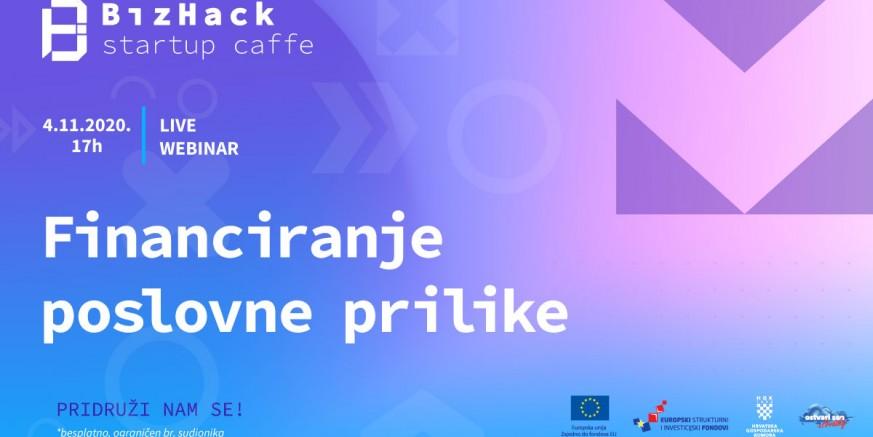 POSLOVNA ZONA IVANEC BizHack Startup Caffe: Kako financirati svoju poslovnu priliku?